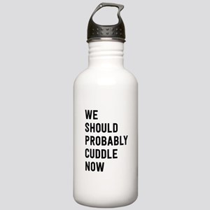 We Should Probably Cuddle Now Water Bottle