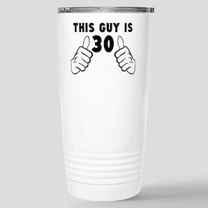 This Guy Is 30 Travel Mug