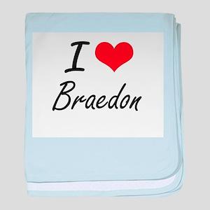 I Love Braedon baby blanket