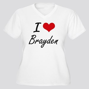 I Love Brayde Plus Size T-Shirt