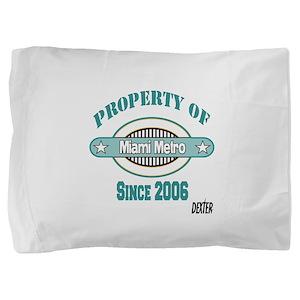 Property Of Dexter copy Pillow Sham