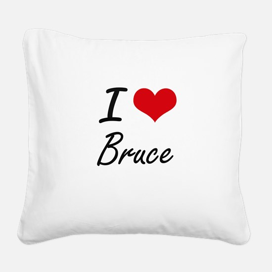 I Love Bruce Square Canvas Pillow