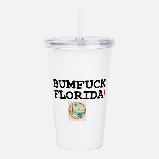 BUMFUCK FLORIDA! Acrylic Double-wall Tumbler