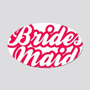 Brides Maid 20x12 Oval Wall Decal
