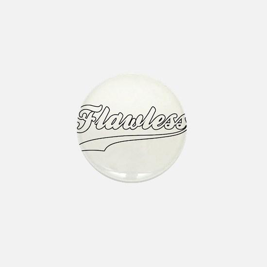 Flawless Mini Button