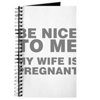 Be Nice To Me My Wife Is Pregnant Journal