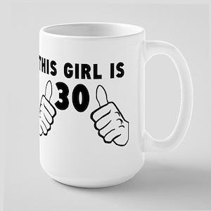 This Girl Is 30 Mugs