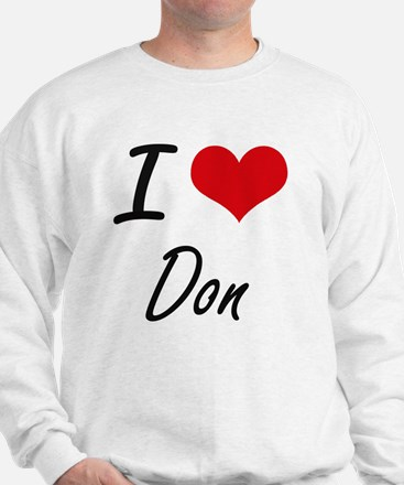 I Love Don Sweatshirt