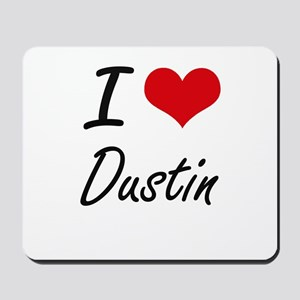 I Love Dustin Mousepad
