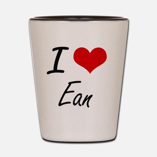 I Love Ean Shot Glass