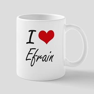 I Love Efrain Mugs