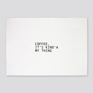 COFFEE, ITS KINDA MY THING 5'x7'Area Rug
