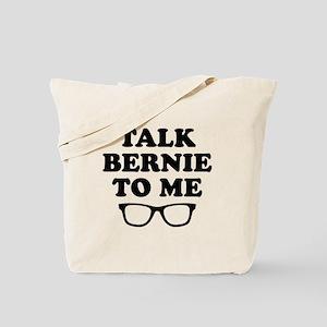 Talk Bernie To Me Tote Bag