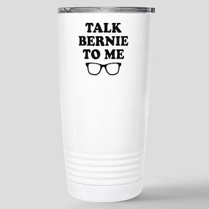 Talk Bernie To Me Travel Mug