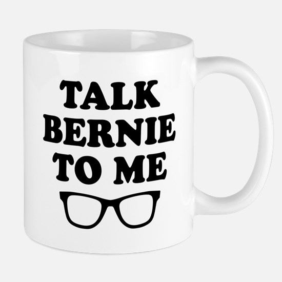 Talk Bernie To Me Mugs