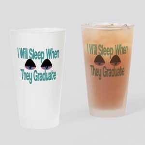 I Will Sleep When They Graduate Drinking Glass