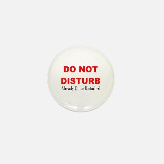 Quite Disturbed Mini Button
