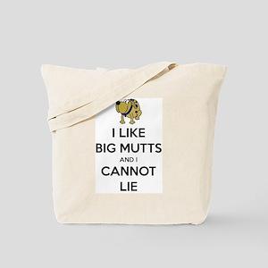 I Like Big Mutts and I Cannot Lie Tote Bag