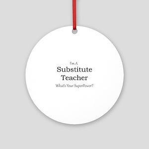 Substitute Teacher Round Ornament