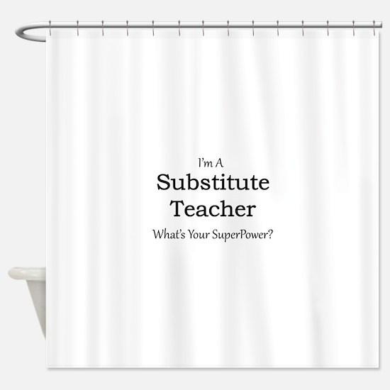 Substitute Teacher Shower Curtain