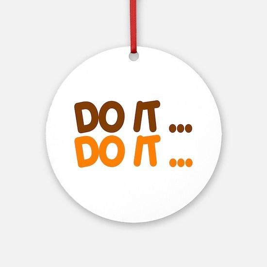 DO IT...  Ornament (Round)