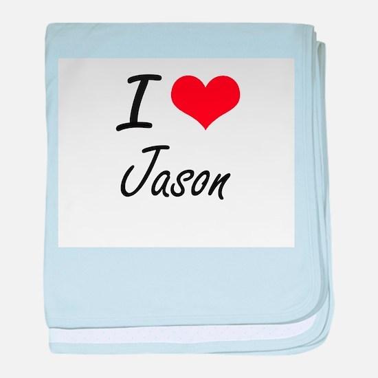 I Love Jason baby blanket