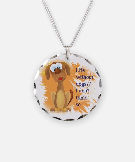 Life Without Dogs, I Don't Necklace