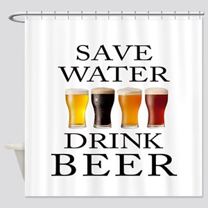 Save Water Drink Beer Shower Curtain