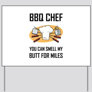 BBQ Chef Smell Butts Yard Sign