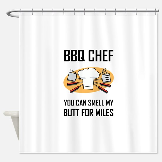 BBQ Chef Smell Butts Shower Curtain