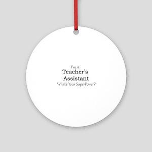 Teacher's Assistant Round Ornament
