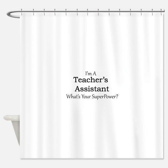 Teacher's Assistant Shower Curtain