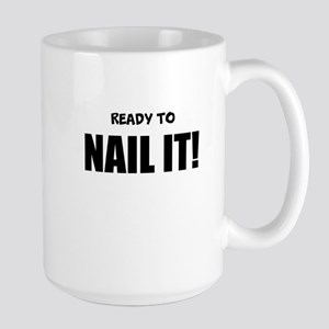 READY TO NAIL IT! Mugs