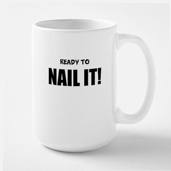READY TO NAIL IT! Mugs