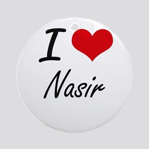I Love Nasir Round Ornament