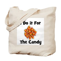 I Do It For The Candy! (candy Tote Bag