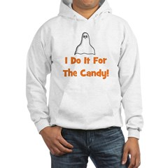 I Do It For The Candy! (ghost Hoodie
