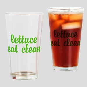 lettuce eat clean Drinking Glass