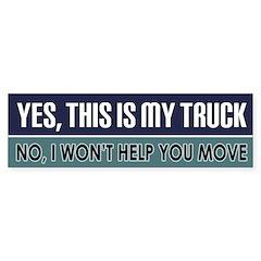 Yes, It's My Truck Bumper Bumper Sticker