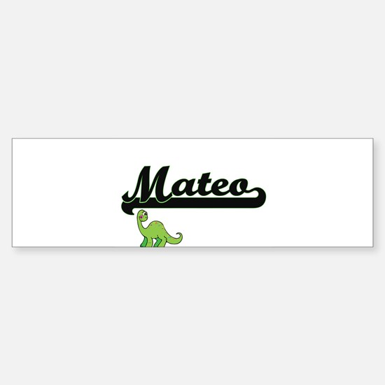 Mateo Classic Name Design with Dino Bumper Bumper Bumper Sticker