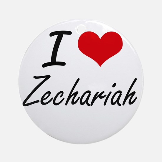 I Love Zechariah Round Ornament