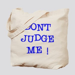 DONT JUDGE ME Tote Bag