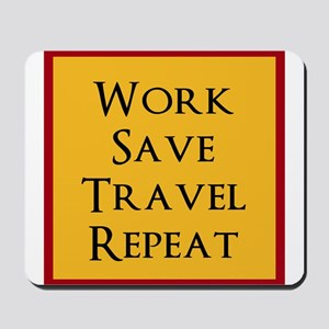 Work Save Travel Repeat Mousepad