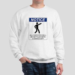 Notice Dance Off Sweatshirt