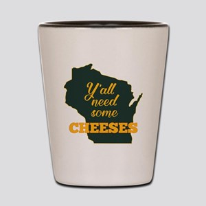 Need Cheeses Shot Glass