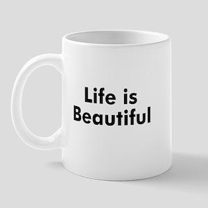 Life is Beautiful Mug