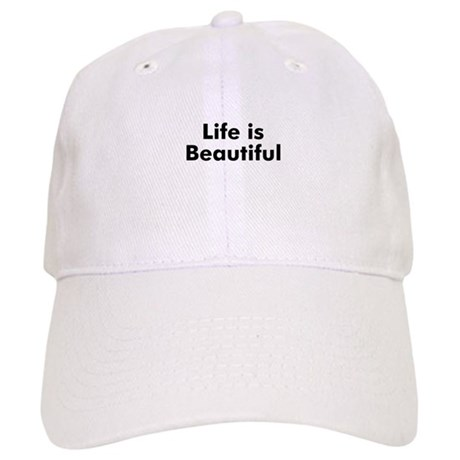 Life is Beautiful Cap