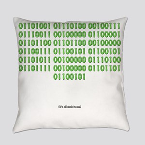 It's all geek to me Everyday Pillow