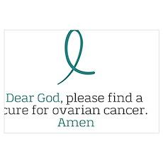 Dear God - Ovarian Cancer Poster