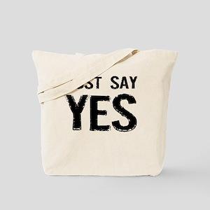 Just Say Yes Tote Bag